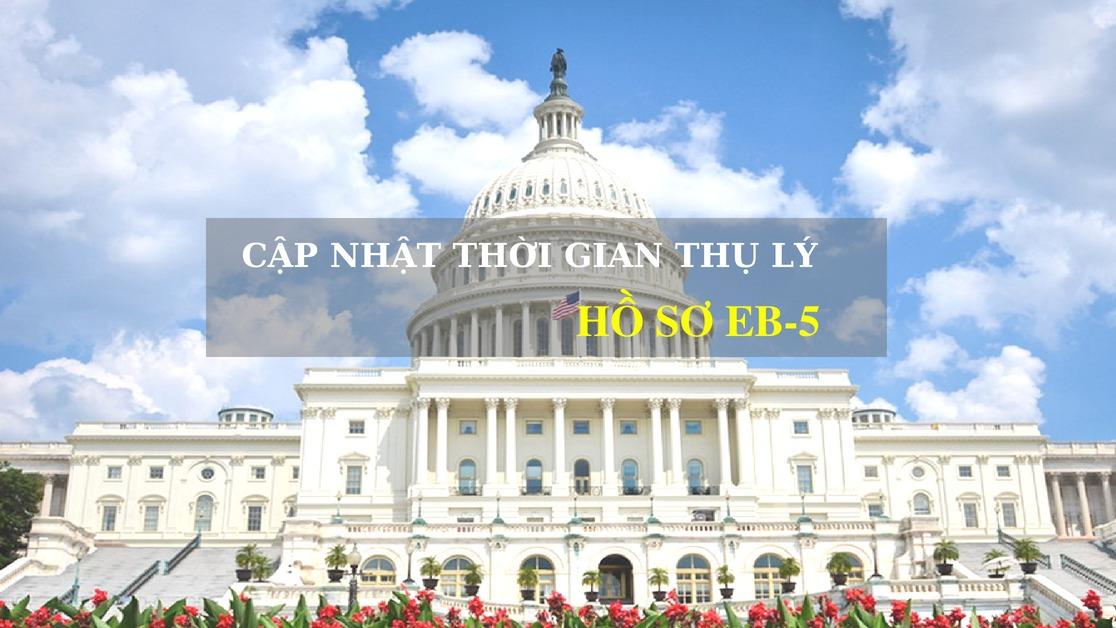 cap-nhat-thoi-gian-thu-ly-ho-so-eb-5-theo-thong-bao-cua-so-di-tru-my