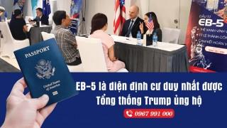 eb-5-tiep-tuc-khong-bi-anh-huong-vi-lenh-tam-nhap-cu-my