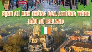 dinh-cu-anh-thong-qua-chuong-trinh-dau-tu-ireland