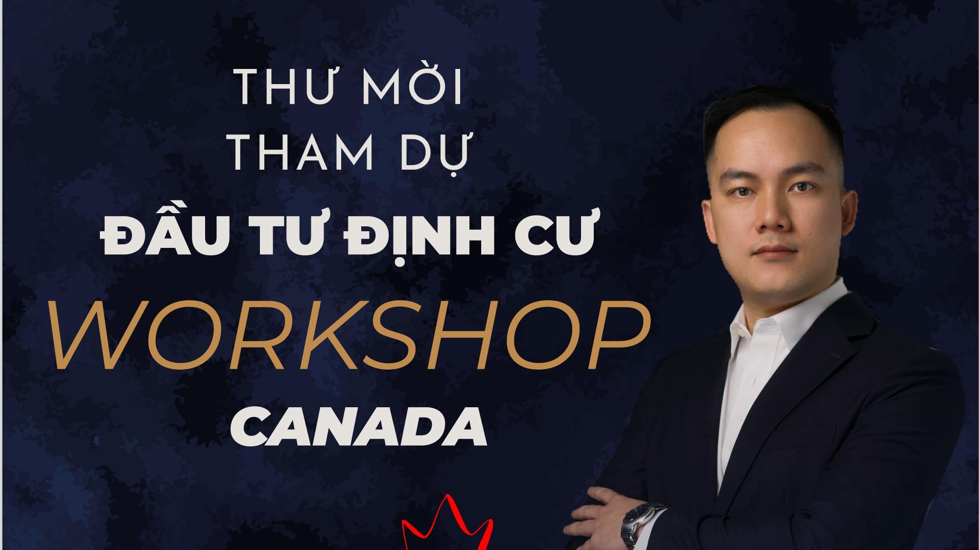 workshop-dau-tu-dinh-cu-canada