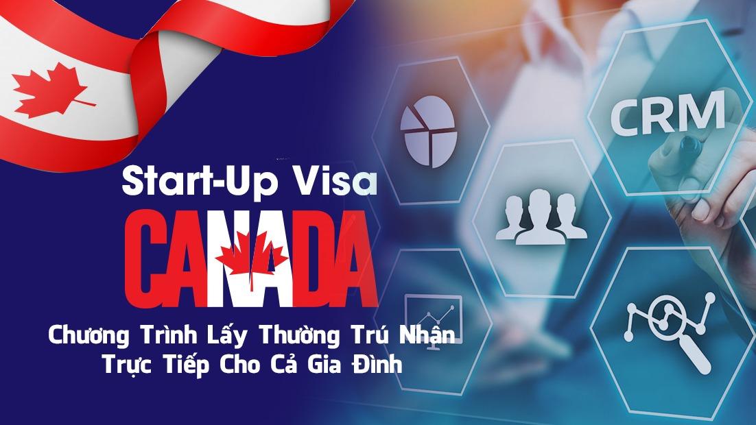 start-up-visa-canada---chuong-trinh-lay-thuong-tru-nhan-truc-tiep-cho-ca-gia-dinh