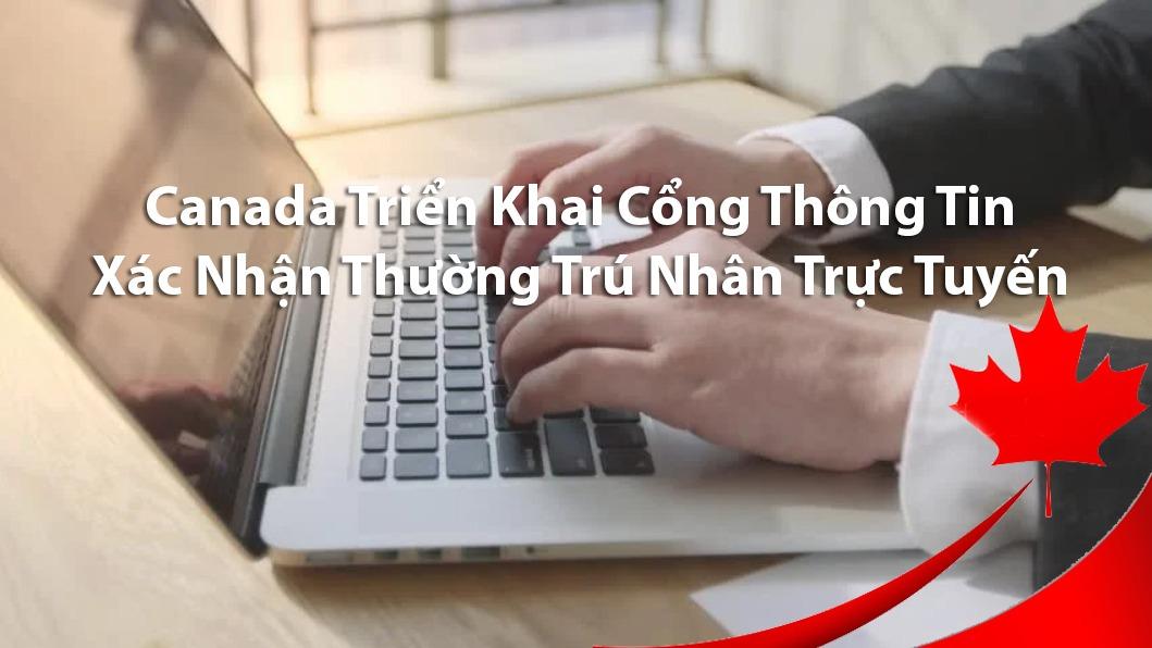 canada-trien-khai-cong-thong-tin-xac-nhan-thuong-tru-nhan-truc-tuyen