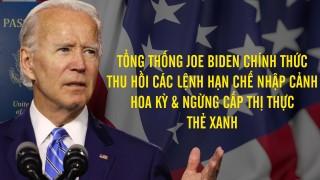 tong-thong-joe-biden-chinh-thuc-thu-hoi-cac-lenh-han-che-nhap-canh-hoa-ky-ngung-cap-thi-thuc-the-xanh