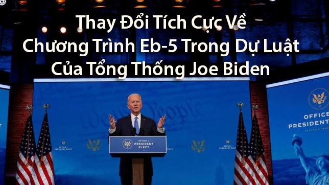 thay-doi-tich-cuc-ve-chuong-trinh-eb-5-trong-du-luat-cua-tong-thong-joe-biden