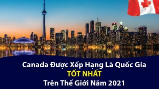 canada-duoc-xep-hang-la-quoc-gia-tot-nhat-tren-the-gioi-nam-2021