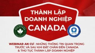 webinar-an-cu-nhung-thong-tin-quan-trong-can-biet-va-thu-tuc-thanh-lap-doanh-nghiep-tai-canada