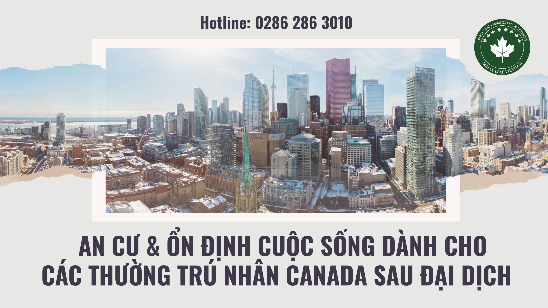 an-cu-on-dinh-cuoc-song-danh-cho-cac-thuong-tru-nhan-canada-sau-dai-dich