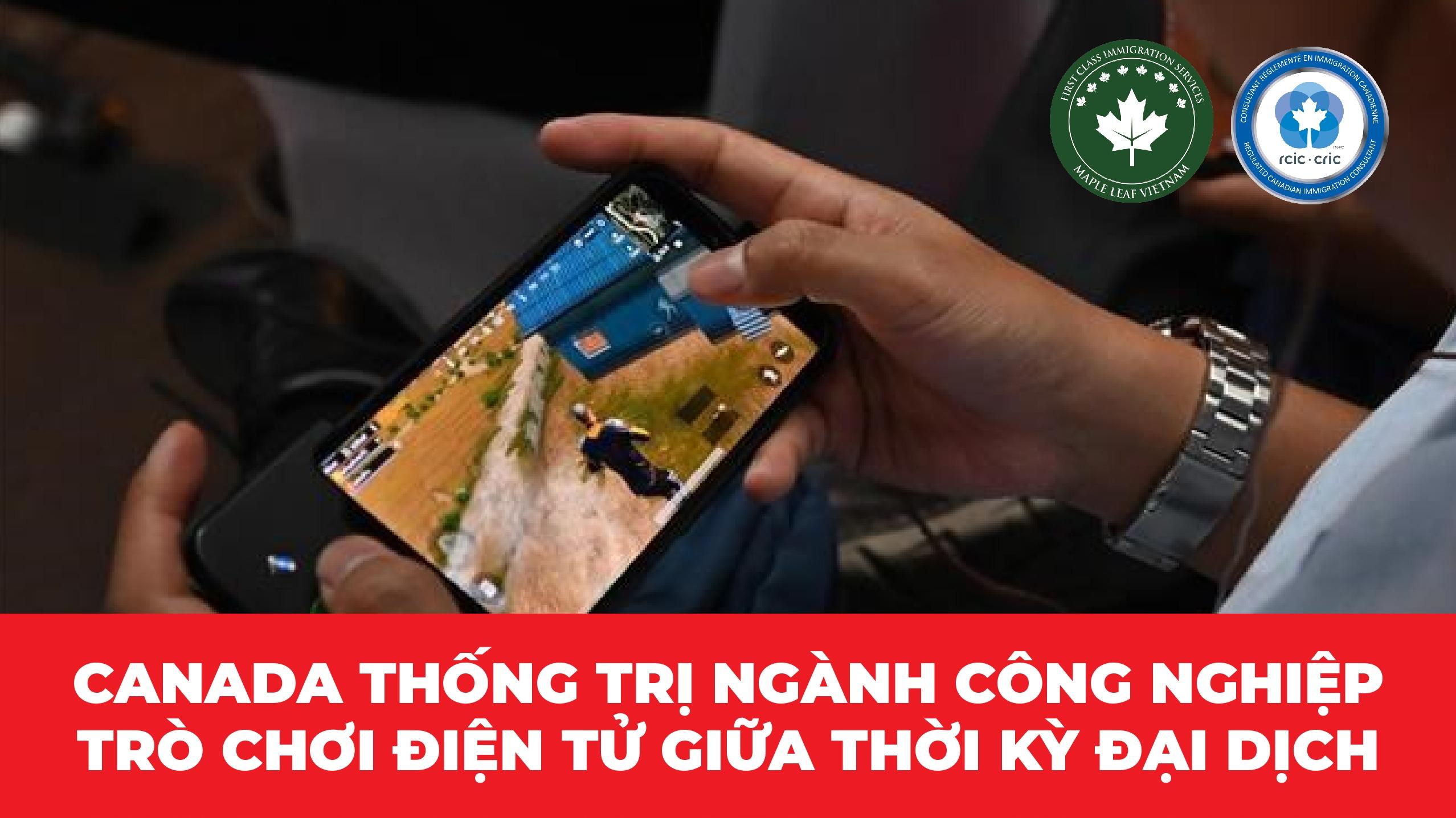 canada-thong-tri-nganh-cong-nghiep-tro-choi-dien-tu-giua-thoi-ky-dai-dich